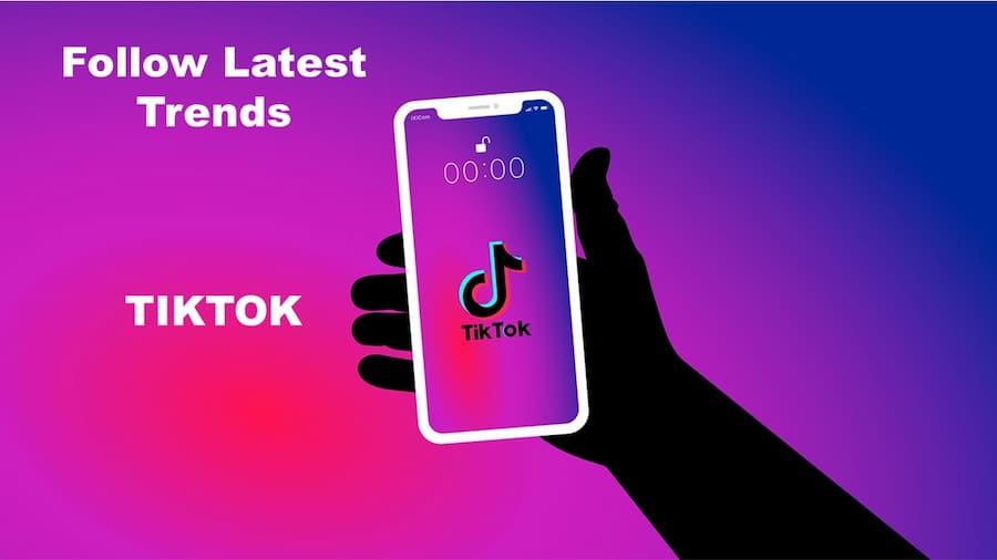 follow latest trends in tiktok