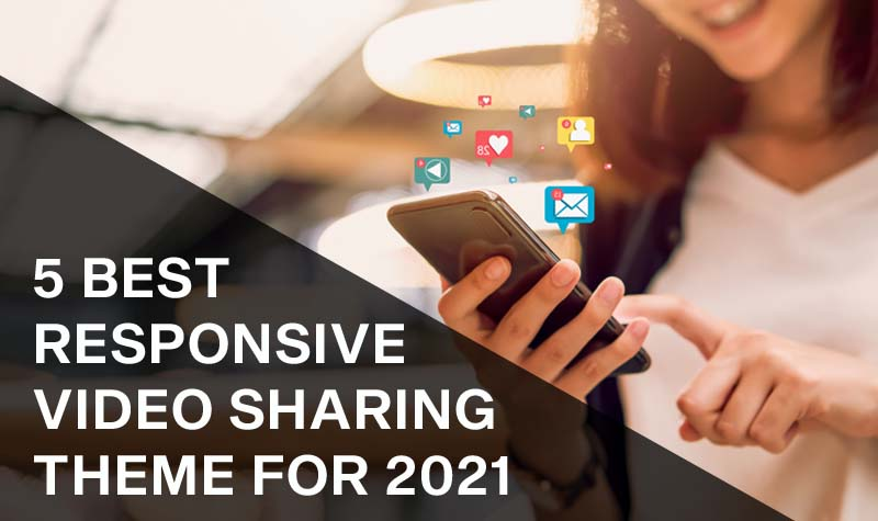 5 Best Responsive Video Sharing Theme for 2021